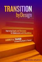 Transition by Design Improving Equity and Outcomes for Adolescents with Disabilities by Audrey A. Trainor