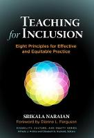 Teaching for Inclusion Eight Principles for Effective and Equitable Practice by Srikala Naraian
