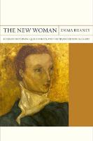 The New Woman Literary Modernism, Queer Theory, and the Trans Feminine Allegory by Emma Heaney