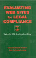 Evaluating Web Sites for Legal Compliance Basics for Web Site Legal Auditing by Leopoldo Brandt Graterol, John Ng'ang'a Gathegi