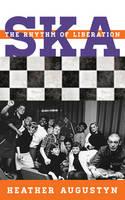 Ska The Rhythm of Liberation by Heather Augustyn, Scott D. Calhoun