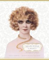 The Marchesa Casati Portraits of a Muse by Scot D. Ryersson, Michael Orlando Yaccarino, Diane von Furstenberg, Judith Thurman