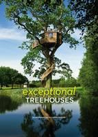 Exceptional Treehouses by Alain Laurens, Ghislain Andre, Jacques Delacroix, Daniel Dufour
