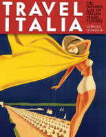 Travel Italia! The Golden Age of Italian Travel Posters by Lorenzo Ottaviani