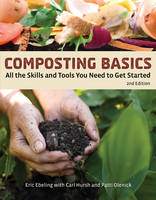 Composting Basics All the Skills and Tools You Need to Get Started by Alan Wycheck