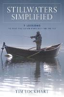 Stillwaters Simplified 7 lessons to help you catch more fish on the fly by Tim Lockhart