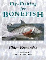 Fly-Fishing for Bonefish by Chico Fernandez, Aaron J. Adams