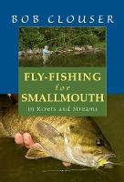 Fly-Fishing for Smallmouth in Rivers and Streams by Bob Clouser, Jay Nichols