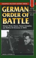 German Order of Battle Panzer, Panzer Grenadier, and Waffen SS Divisions in WWII by Samuel W., Jr. Mitcham
