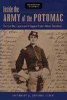 Inside the Army of the Potomac The Civil War Experience of Captain Francis Adams Donaldson by J Gregory Acken