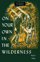 On Your Own in the Wilderness by Bradford Angier