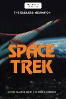 Space Trek The Endless Migration by Jerome Clayton Glenn