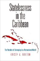 Statelessness in the Caribbean The Paradox of Belonging in a Postnational World by Kristy A. Belton