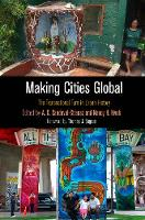 Making Cities Global The Transnational Turn in Urban History by Thomas J. Sugrue