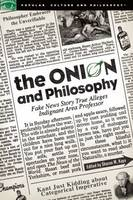 The Onion and Philosophy Fake News Story True Alleges Indignant Area Professor by Sharon M. Kaye