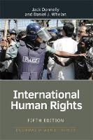 International Human Rights (Fifth Edition) by Jack Donnelly, Daniel J. Whelan