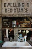 Dwelling in Resistance Living with Alternative Technologies in America by Chelsea Schelly