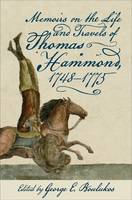 Memoirs on the Life and Travels of Thomas Hammond, 1748-1775 by George E. Boulukos
