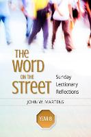 The Word on the Street, Year B Sunday Lectionary Reflections by John W. Martens