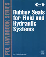 Rubber Seals for Fluid and Hydraulic Systems by Chellappa (Can C Consulting, Chennai, India) Chandrasekaran