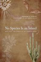 No Species is an Island Bats, Cacti, and Secrets of the Sonoran Desert by Theodore H. Fleming
