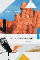 Of Cartography Poems by Esther G. Belin