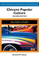 Chicano Popular Culture Que Hable el Pueblo by Charles M. Tatum