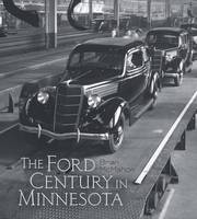 The Ford Century in Minnesota by Brian McMahon