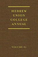 Hebrew Union College Annual by David H. Aaron