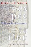 Expectation Philosophy, Literature by Jean-Luc Nancy, Jean-Michel Rabate