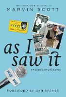 As I Saw it A Reporter's Intrepid Journey by Marvin Scott, Dan Rather