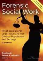 Forensic Social Work Psychosocial and Legal Issues Across Diverse Populations and Settings by Tina Maschi