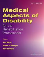Medical Aspects of Disability for the Rehabilitation Professional by Alex Moroz