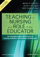 Teaching in Nursing and Role of the Educator The Complete Guide to Best Practice in Teaching, Evaluation, and Curriculum Development by Marilyn H. Oermann