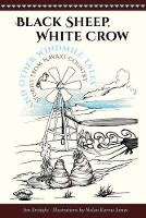 Black Sheep, White Crow and Other Windmill Tales Stories from Navajo Country by Jim Kristofic