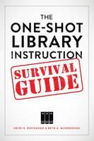 The One-Shot Library Instruction Survival Guide by Heidi E. Buchanan, Beth A. McDonough