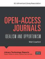 Open-Access Journals Idealism and Oppertunism by Walt Crawford
