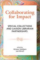 Collaborating for Impact Special Collections and Liaison Librarian Partnerships by