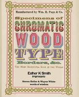 Specimens of Chromatic Wood Type, Borders, and C. The Most Beautiful Book in the World by Esther K. Smith, Steven Heller