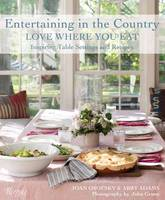 Entertaining In The Country Love Where You Eat by Joan Osofsky, Abby Adams