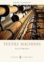 Textile Machines by Anna P. Benson