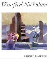 Winifred Nicholson by Christopher Andreae