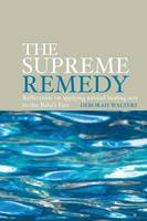 The Supreme Remedy Reflections on Applying Natural Healing Arts to the Baha'i Fast by Deborah Walters