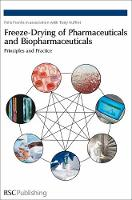 Freeze-Drying of Pharmaceuticals and Biopharmaceuticals Principles and Practice by Felix Franks, Tony Auffret
