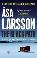 Cover for The Black Path A Rebecka Martinsson Investigation by Asa Larsson