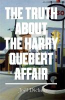 Cover for The Truth About the Harry Quebert Affair by Joel Dicker
