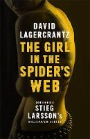 Cover for The Girl in the Spider's Web Continuing Stieg Larsson's Millennium Series by David Lagercrantz