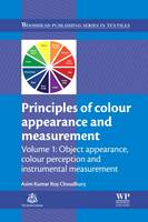 Principles of Colour and Appearance Measurement Object Appearance, Colour Perception and Instrumental Measurement by Asim Kumar Roy Choudhury