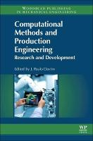 Computational Methods and Production Engineering Research and Development by J (Professor, Department of Mechanical Engineering, University of Aveiro, Portugal) Paulo Davim