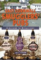East Cornwall Smugglers' Pubs Kingsand to Mevagissey by Terry Townsend